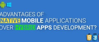 Advantages of native mobile apps over hybrid applications development