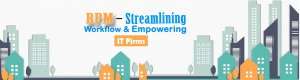 BPM-streamlining-workflow-empowering-it-Firms