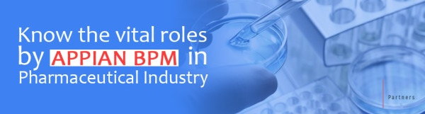 Know-the-vital-roles-played-by-Appian-BPM-in-Pharmaceutical-industry