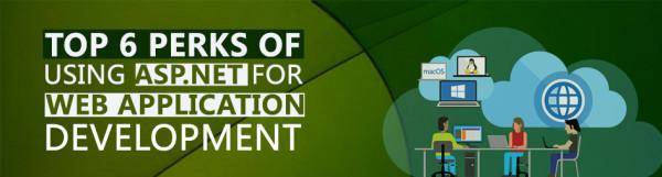 The-Top-6-Perks-Of-Using-Aspdotnet-for-web-application-development