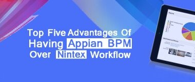 Top-five-advantages-of-Having-Appian-BPM-Over-Nintex-workflow