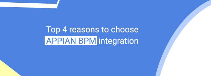 Top 4 reasons to choose Appian BPM integration